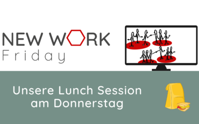 New Work Friday – Die Lunch Session am Donnerstag